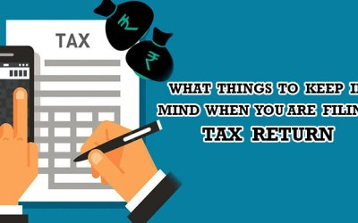 Top Things to keep in Mind When Filing Your Tax Return