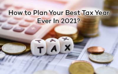 What You Should Plan to Make 2021 Your Best Tax Year Ever?