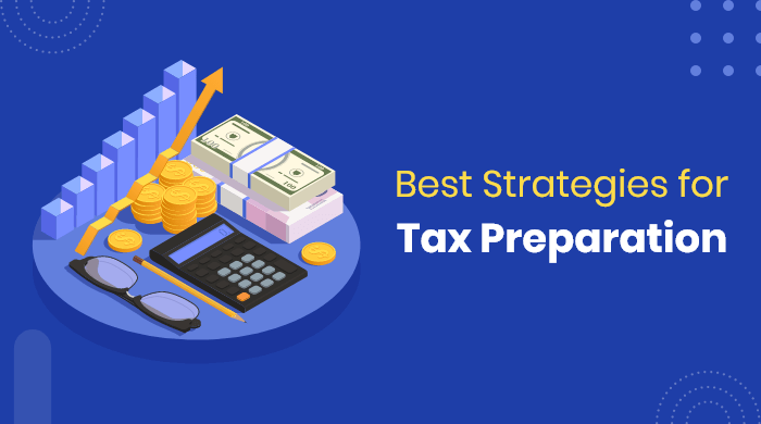 What Are the Effective Strategies to Plan for Tax Preparation?